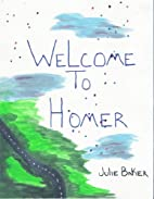Welcome To Homer by Julie Baker