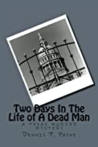 Two Days In the Life of a Dead Man: A Texas…