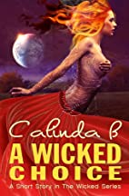 A Wicked Choice by Calinda B