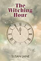 The Witching Hour by Susan Laine