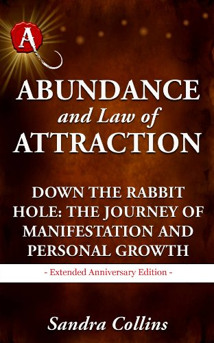 abundance-and-law-of-attraction-down-the-rabbit-hole-the-journey-of-manifestation-and-personal-growth-extended-anniversary-edition