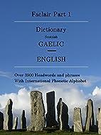 Faclair Part 1: Dictionary Scottish Gaelic /…