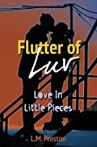 Flutter Of Luv by LM. Preston