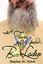 A Fairy for Bin Laden by Stephen M Holak