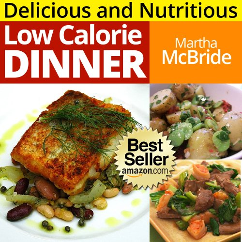 delicious-and-nutritious-low-calorie-dinners-amazing-secrets-to-eating-for-weight-loss-the-low-calorie-cookbook-book-3