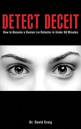 detect-deceit-how-to-become-a-human-lie-detector-in-under-60-minutes