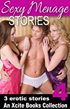 Sexy Menage Stories Volume Four - an Xcite…