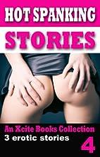 Hot Spanking Stories - Volume Four - An…