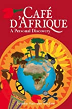 Caf ¬ d'Afrique: A Personal Discovery…
