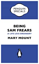 Being Sam Frears: A Life Less Ordinary…