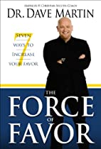 Force of Favor: Seven Ways to Increase Your…