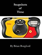 Snapshots of Time by Brian Borgford