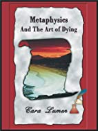 Metaphysics and the Art of Dying by Cara…