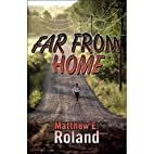 Far From Home by Matthew Roland