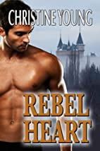 Rebel Heart by Christine Young
