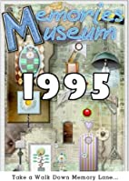Memories Museum 1995 by Ashley Michaels
