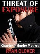 Threat Of Exposure (Murder Motives, Book #4)…