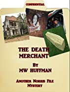 THE DEATH MERCHANT (THE NORRIS FILES Book 1)…