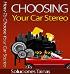 How To Choose Your Car Stereo by Soluciones…