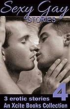 Sexy Gay Stories - Volume Four - three m/m…