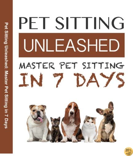 How to Start a Pet Sitting Business In Just Days With Step by Step Instructions