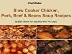 Slow Cooker Chicken, Pork, Beef & Beans Soup…