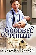 Goodbye Phillip (Love is Always Write) by…