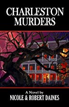 Charleston Murders by Nicole Daines