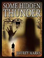 Some Hidden Thunder (U.S. Grant Mysteries)…