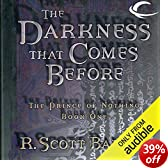 The Darkness That Comes Before: The Prince of Nothing, Book One (Unabridged)