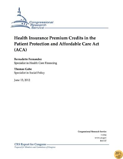 Health Insurance Premium Credits in the Patient Protection and Affordable Care Act (ACA)