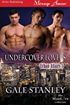 Undercover Lovers (Urban Affairs #1) by Gale…