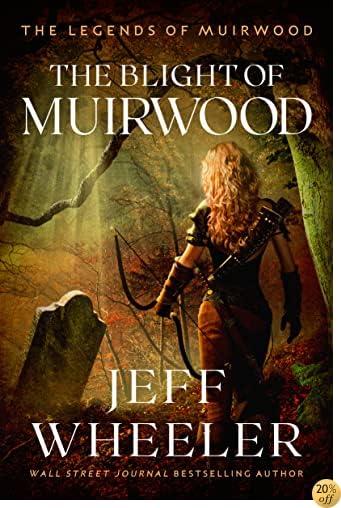 TThe Blight of Muirwood (Legends of Muirwood Book 2)