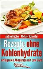 Rezepte ohne Kohlenhydrate: Abnehmen mit Low…