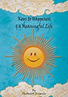 Keys to Happiness and a Meaningful Life by…