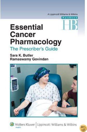 Essential Cancer Pharmacology: The Prescriber's Guide (Lippincott Williams & Wilkins Handbook)