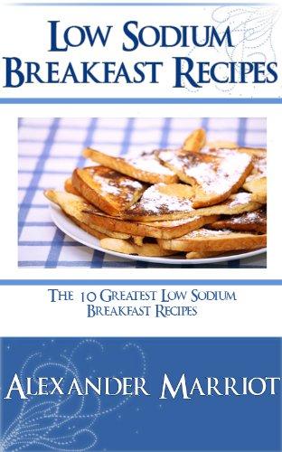 low-sodium-breakfast-recipest-the-10-greatest-low-sodium-breakfast-recipes-ever