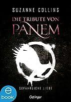 Die Tribute von Panem. Gefährliche…