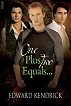One Plus Two Equals... by Edward Kendrick