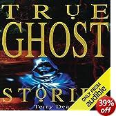True Ghost Stories (Unabridged)