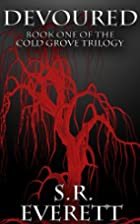 Devoured (Cold Grove Trilogy) by S. R.…