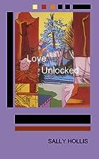 Love Unlocked by Sally Hollis