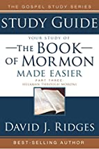 The Book of Mormon Made Easier, Part 3 (The…