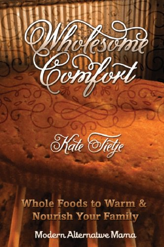wholesome-comfort-whole-foods-to-warm-nourish-your-family-modern-alternative-mama-in-the-kitchen-book-5
