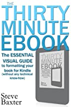 The Thirty Minute Ebook: The Essential…