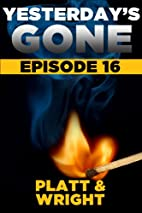 Yesterday's Gone: Episode 16 (the…
