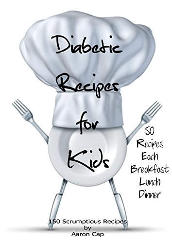 diabetic-recipes-for-kids-150-scrumptious-breakfast-lunch-dinner-recipes-non-vegetarian-diabetic-recipes-book-7