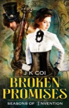 Broken Promises (Seasons of Invention, #2)…