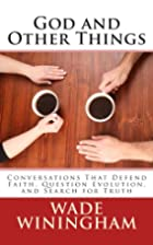 God and Other Things: Conversations That…