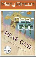 Dear God by Mary Rincon